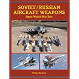 "Soviet/Russian Aircraft Weapons: Since World War Twovon ""Yefim Gordon"""