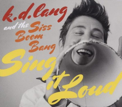 k.d. lang - K.D. Lang And The Siss Boom Bang  Sing It Loud - Zortam Music