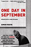 "One Day in September: The Full Story of the 1972 Munich Olympics Massacre and the Israeli Revenge Operation ""Wrath of God"" (1559708131) by Simon Reeve"