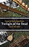 David Bishop Twilight of the Dead (Fiends of the Eastern Front)