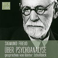 Über Psychoanalyse: Fünf Vorlesungen Hörbuch