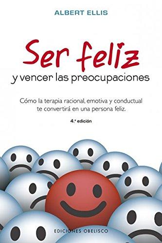 Ser feliz y vencer las preocupaciones  [Albert Ellis] (Tapa Blanda)