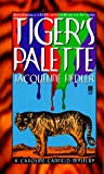 Tiger's Palette (Caroline Canfield Mysteries)