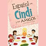Español con Cindi y Sus Amigos [Spanish with Cindi and Friends] | Lauren Peacock Bruzonic