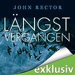 Längst vergangen   John Rector