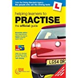 Helping Learners to Practise: The Official Guide (Driving Skills)by Driving Standards Agency