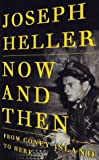 Now and Then: From Coney Island to Here (0375400621) by Joseph Heller