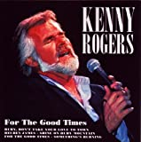 For The Good Times Kenny Rogers