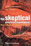 cover of The Skeptical Environmentalist: Measuring the Real State of the World