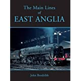 The Main Lines of East Angliaby John Brodribb