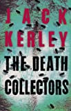 The Death Collectors (Carson Ryder, Book 2) Jack Kerley