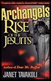 img - for Archangels: Rise of the Jesuits (Volume 1) book / textbook / text book