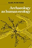 img - for Archaeology as Human Ecology: Method and Theory for a Contextual Approach book / textbook / text book