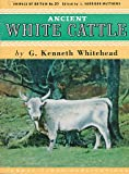 img - for Ancient White Cattle. Animals of Britain No. 20 book / textbook / text book