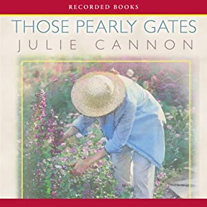 Those Pearly Gates: A Homegrown Novel | [Julie Cannon]