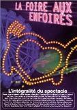 echange, troc Les Enfoirés 2003 : La Foire aux enfoirés, L'Intégralité du spectacle