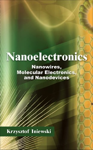 Nanoelectronics: Nanowires, Molecular Electronics, and Nanodevices