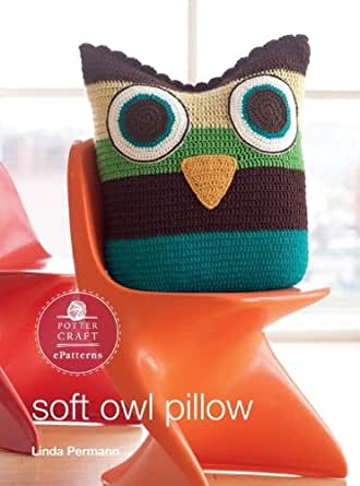Soft Owl Pillow: E-Pattern from Little Crochet (Potter Craft ePatterns) - Kindle edition by ...