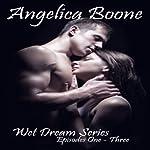 Wet Dream Series | Angelica Boone