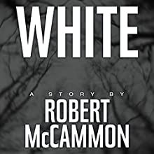White (       UNABRIDGED) by Robert McCammon Narrated by Kevin T. Collins