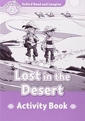 Oxford Read and Imagine 4 Lost in the Desert Activity Book (Oxford Read & Imagine)