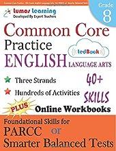Common Core Practice - 8th Grade English Language Arts Workbooks to Prepare for the PARCC or Smarter