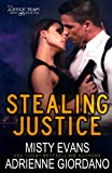 Stealing Justice (The Justice Team Series) (Volume 1)