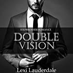 Stepbrother Romance: Double Vision | Lexi Lauderdale