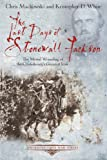img - for The Last Days of Stonewall Jackson: The Mortal Wounding of the Confederacy's Greatest Icon (Emerging Civil War) book / textbook / text book