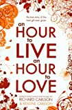 An Hour to Live an Hour to Love (0340961392) by Carlson, Richard