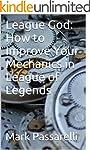 League God: How to Improve Your  Mech...