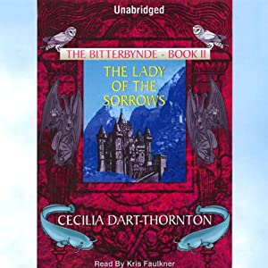 The Lady of the Sorrows: The Bitterbynde, Book 2 | [Cecilia Dart-Thornton]