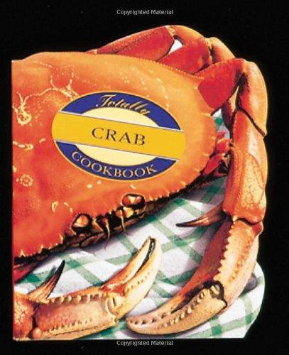 Totally Crab Cookbook (Totally Cookbooks) by Helene Siegel