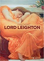 Free Frederic, Lord Leighton: A Princely Painter of the Victorian Age Ebook & PDF Download