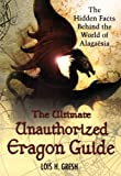 img - for The Ultimate Unauthorized Eragon Guide: The Hidden Facts Behind the World of Alagaesia book / textbook / text book