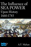 Image of The Influence of Sea Power Upon History 1660-1783