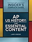 The Insider's Complete Guide to AP US History: The Essential Content (0985291206) by Krieger, Larry