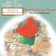 Little Red Riding Hood (       UNABRIDGED) by Rabbit Ears Narrated by Meg Ryan