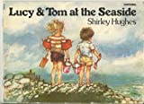 Lucy and Tom at the Seaside Shirley Hughes