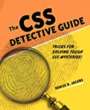 CSS Detective Guide: Tricks for solving tough CSS mysteries, The
