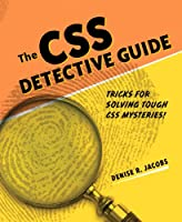The CSS Detective Guide: Tricks for solving tough CSS mysteries ebook download
