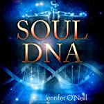 Soul DNA: Your Spiritual Genetic Code Defines Your Purpose | Jennifer O'Neill