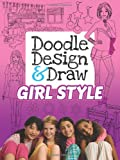 Doodle Design & Draw for Girls: Girl Style