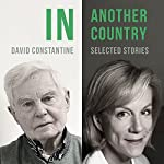 In Another Country: Selected Stories   David Constantine