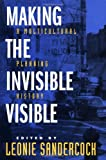 img - for Making the Invisible Visible: A Multicultural Planning History (California Studies in Critical Human Geography) book / textbook / text book