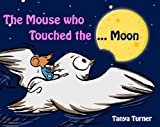 The Mouse Who Touched the Moon