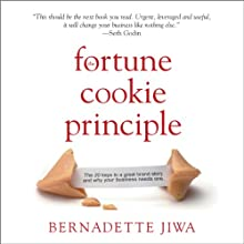 The Fortune Cookie Principle: The 20 Keys to a Great Brand Story and Why Your Business Needs One (       UNABRIDGED) by Bernadette Jiwa Narrated by Bernadette Jiwa