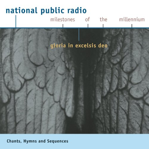 npr-milestones-of-the-millennium-chant-hymns-and-sequences-gloria-in-excelsis-deo