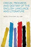 img - for Origin, Progress and Destiny of the English Language and Literature book / textbook / text book