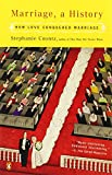 Marriage, a History: How Love Conquered Marriage (014303667X) by Coontz, Stephanie